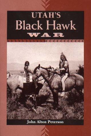 UtahS Black Hawk War  by  John Alton Peterson