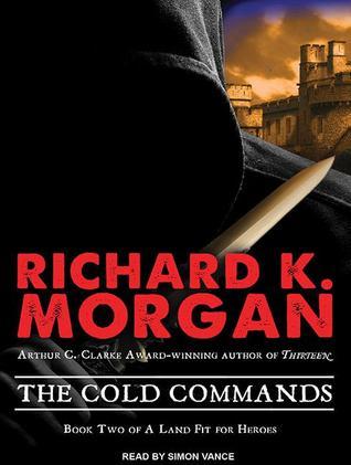 The Cold Commands Richard K. Morgan