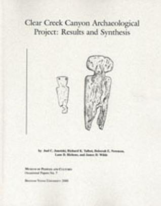 Archaeology of Clear Creek Canyon- PS 1 Joel C. Janetski