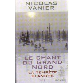 La tempête blanche (Le chant du Grand Nord, #2) Nicolas Vanier
