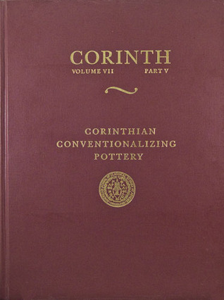 Corinthian Conventionalizing Pottery  by  Martha K. Risser
