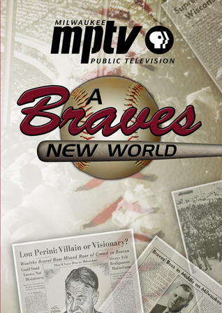 A Braves New World  by  Milwaukee Public Television