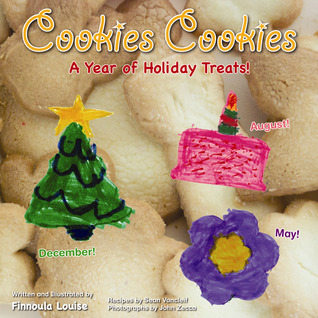 Cookies Cookies: A Year of Holiday Treats  by  Finnoula Louise