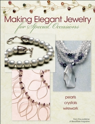 Making Elegant Jewelry for Special Occasions  by  Editors of  BeadStyle magazine