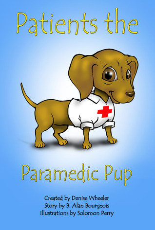 Patients the Paramedic Pup  by  Denise Wheeler