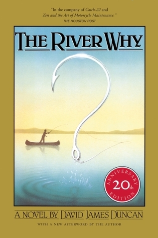 River Why, The David James Duncan