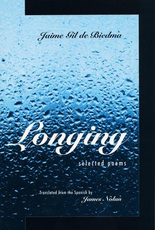 Longing: Selected Poems  by  Jaime Gil de Biedma
