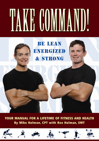 Take Command! Be Lean, Energized and Strong  by  Rex Holman