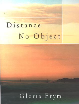 Distance No Object: Stories Gloria Frym