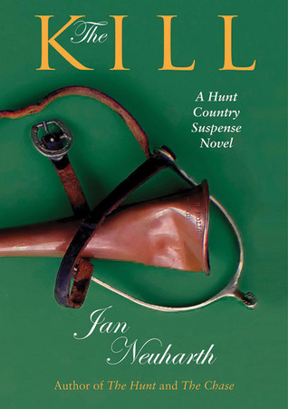 The Kill: A Hunt Country Suspense Novel Jan Neuharth