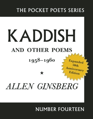 Kaddish and Other Poems: 50th Anniversary Edition Allen Ginsberg