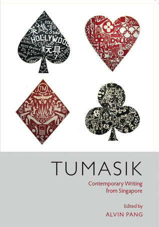 Tumasik: Contemporary Writing from Singapore  by  Alvin Pang