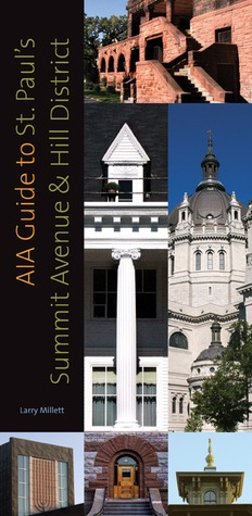 AIA Guide to St. Pauls Summit Avenue and Hill District  by  Larry Millett