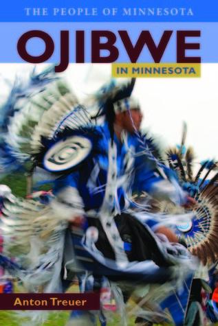 Ojibwe in Minnesota Anton Treuer