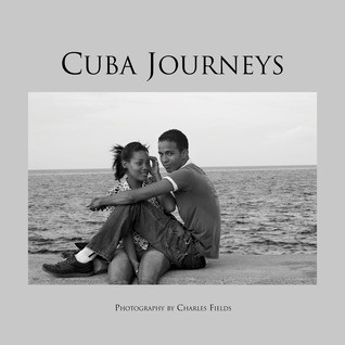 Cuba Journeys: Photography  by  Charles Fields by Charles Fields