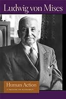 Laction humaine. Traité déconomie  by  Ludwig von Mises