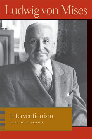 Interventionism: An Economic Analysis  by  Ludwig von Mises