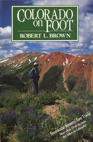Colorado on Foot Robert L. Brown