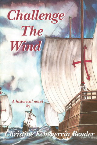 Challenge The Wind  by  Christine Echeverria Bender
