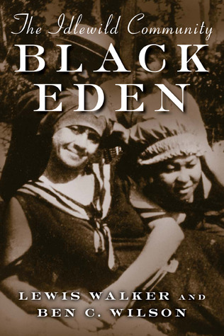 Black Eden: The Idlewild Community Lewis Walker