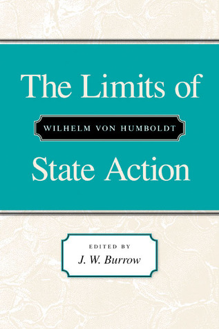 LIMITS OF STATE ACTION, THE  by  Wilhelm von Humboldt
