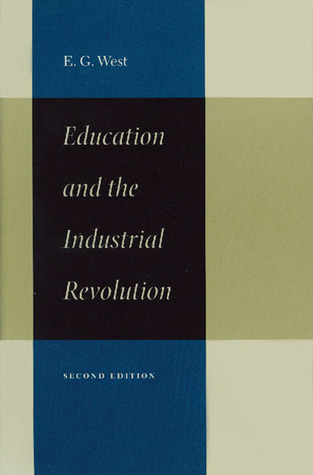 Education and the Industrial Revolution E.G. West