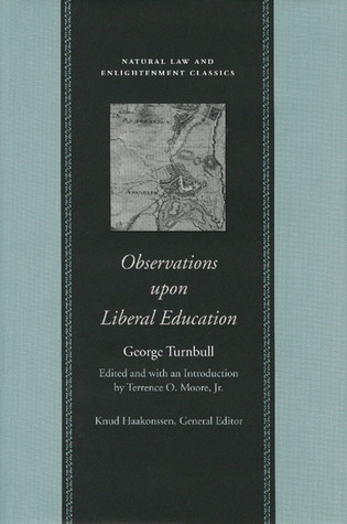 Observations upon Liberal Education, in All Its Branches  by  George Turnbull