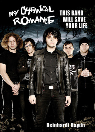 My Chemical Romance: This Band Will Save Your Life  by  Reinhardt Haydn