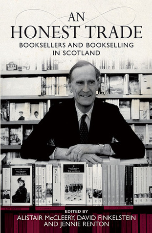 An Honest Trade: Booksellers and Bookselling in Scotland  by  David Finkelstein