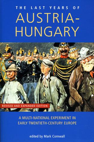 Undermining of Austria-Hungary  by  Mark Cornwall