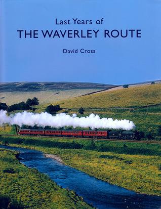 Last Years of the Waverley Route David Cross