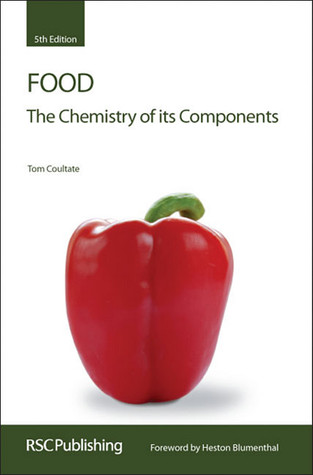 Food the Chemistry of Its Components Tom P. Coultate