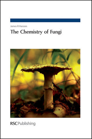 The Chemistry of Fungi  by  James R. Hanson