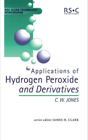 Applications of Hydrogen Peroxide and Derivatives Craig W. Jones
