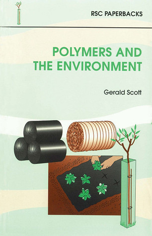 Polymers and the Environment  by  G. Scott