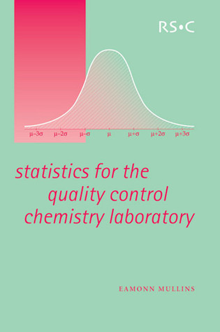 Statistics for the Quality Control Chemistry Laboratory  by  E. Mullins