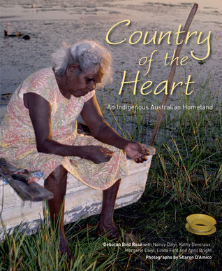 Country of the Heart: An Australian Indigenous Homeland  by  Deborah Bird Rose