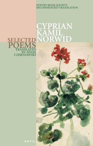 Selected Poems Cyprian Kamil Norwid
