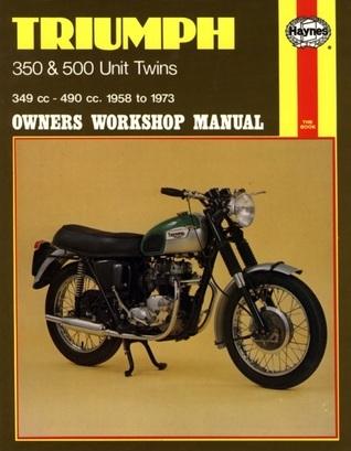 Triumph 350 and 500 Unit Twins Owners Workshop Manual, No. 137: 58-73 John Harold Haynes