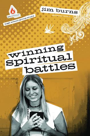 Winning Spiritual Battles: High School Group Study: Help teens become spiritual warriors!  by  Jim Burns