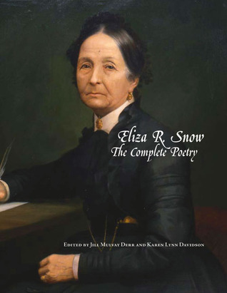 Eliza R Snow: The Complete Poetry  by  Jill Mulvay Derr