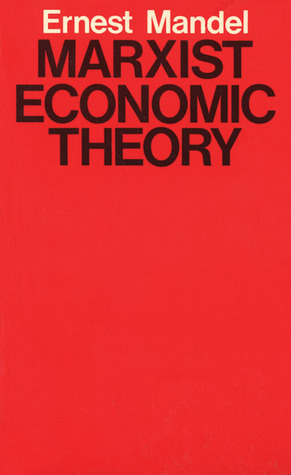 Marxist Economic Theory Ernest Mandel