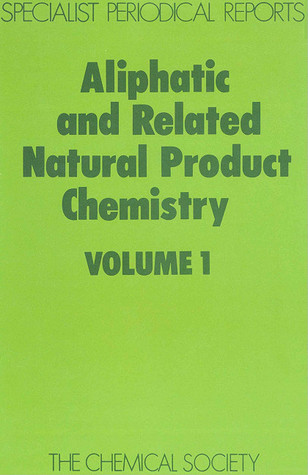 Aliphatic and Related Natural Product Chemistry, Volume 1 Frank D. Gunstone