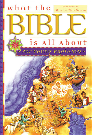 What The Bible Is All About For Young Explorers  by  Frances Blankenbaker