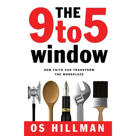 9 to 5 window by os hillman reviews discussion for Window quotes goodreads