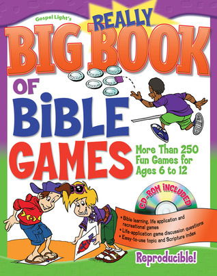 Gospel Lights Really Big Book of Bible Games: More Than 250 Games for Ages 6 to 12 (Really Big Books)  by  Gospel Light