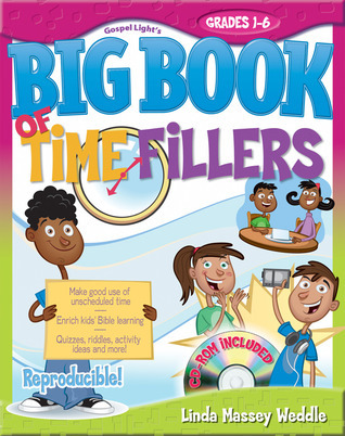 Gospel Lights Big Book of Time Fillers: Grades 1-6 Linda Massey Weddle