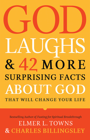 God Laughs: And Other Surprising Things You Neverr Knew About Him  by  Elmer L. Towns