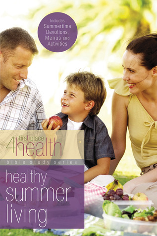 Healthy Summer Living  by  First Place 4 Health