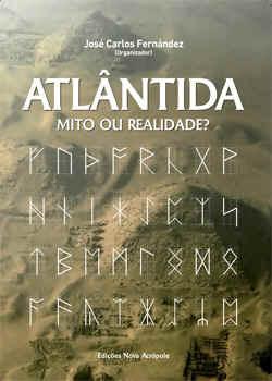 Atlântida: Mito ou Realidade  by  José Carlos Fernández